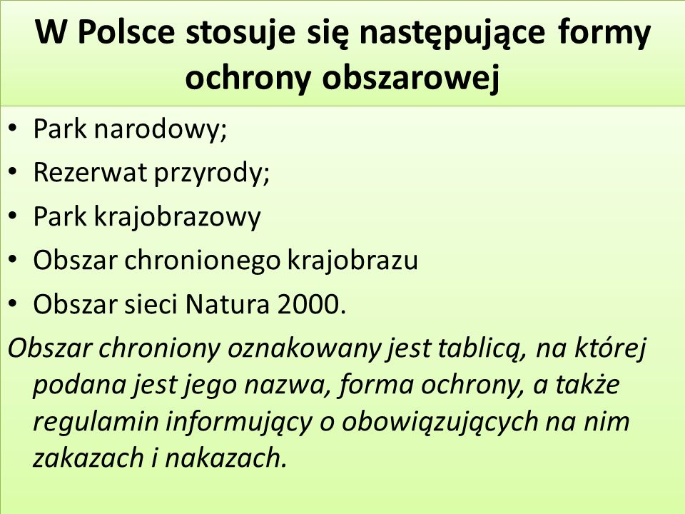 W Polsce stosuje się następujące formy ochrony obszarowej
