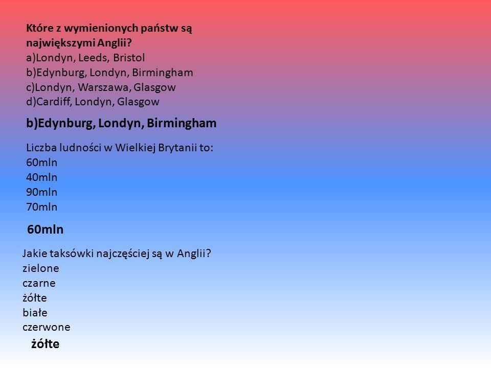 b)Edynburg, Londyn, Birmingham