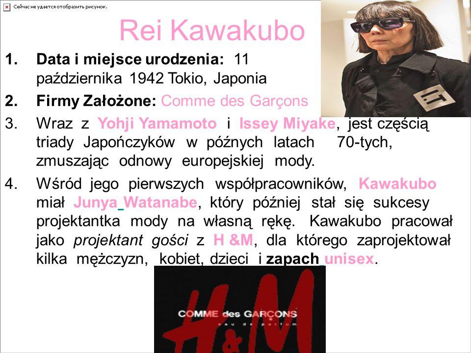 Rei Kawakubo Data i miejsce urodzenia: 11 października 1942 Tokio, Japonia.