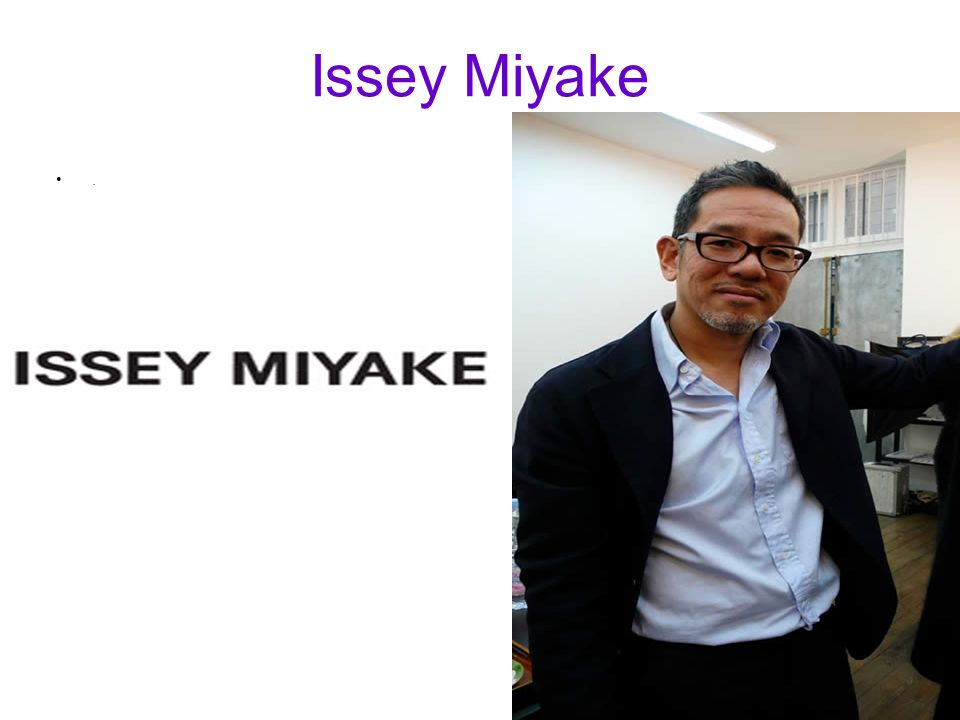 Issey Miyake .