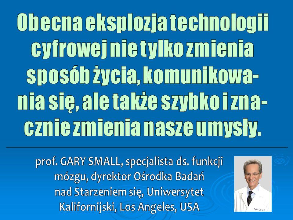 Obecna eksplozja technologii cyfrowej nie tylko zmienia