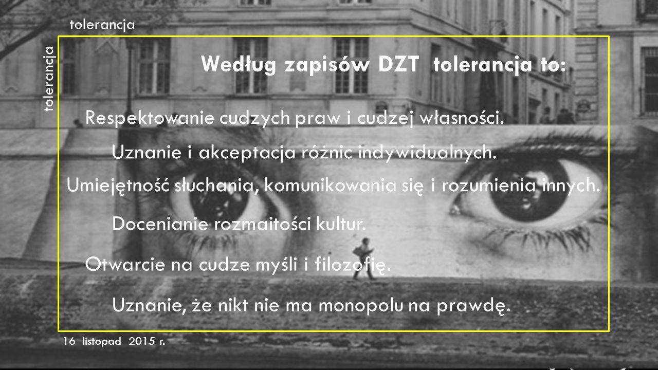 Według zapisów DZT tolerancja to: