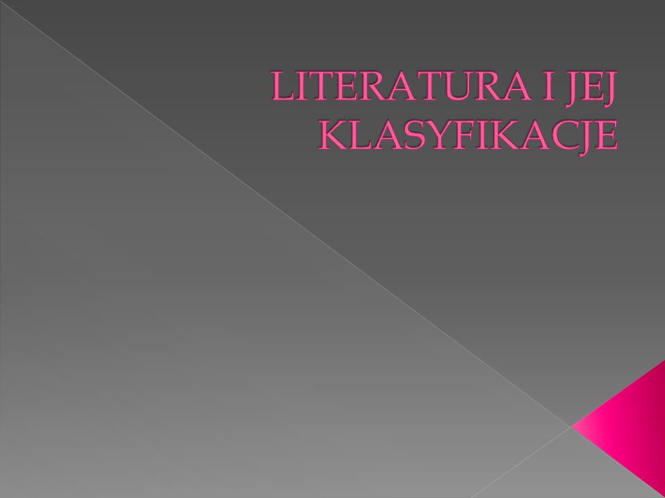 LITERATURA I JEJ KLASYFIKACJE