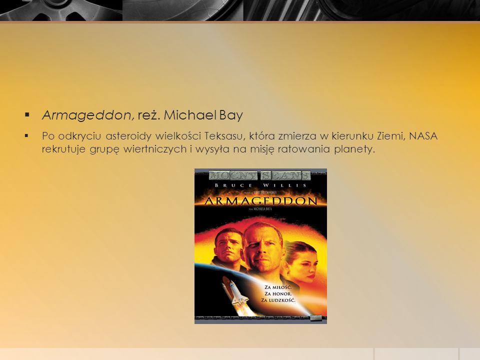 Armageddon, reż. Michael Bay