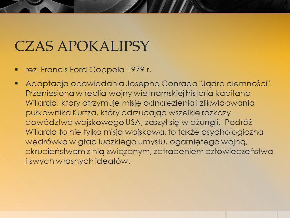 CZAS APOKALIPSY reż. Francis Ford Coppola 1979 r.