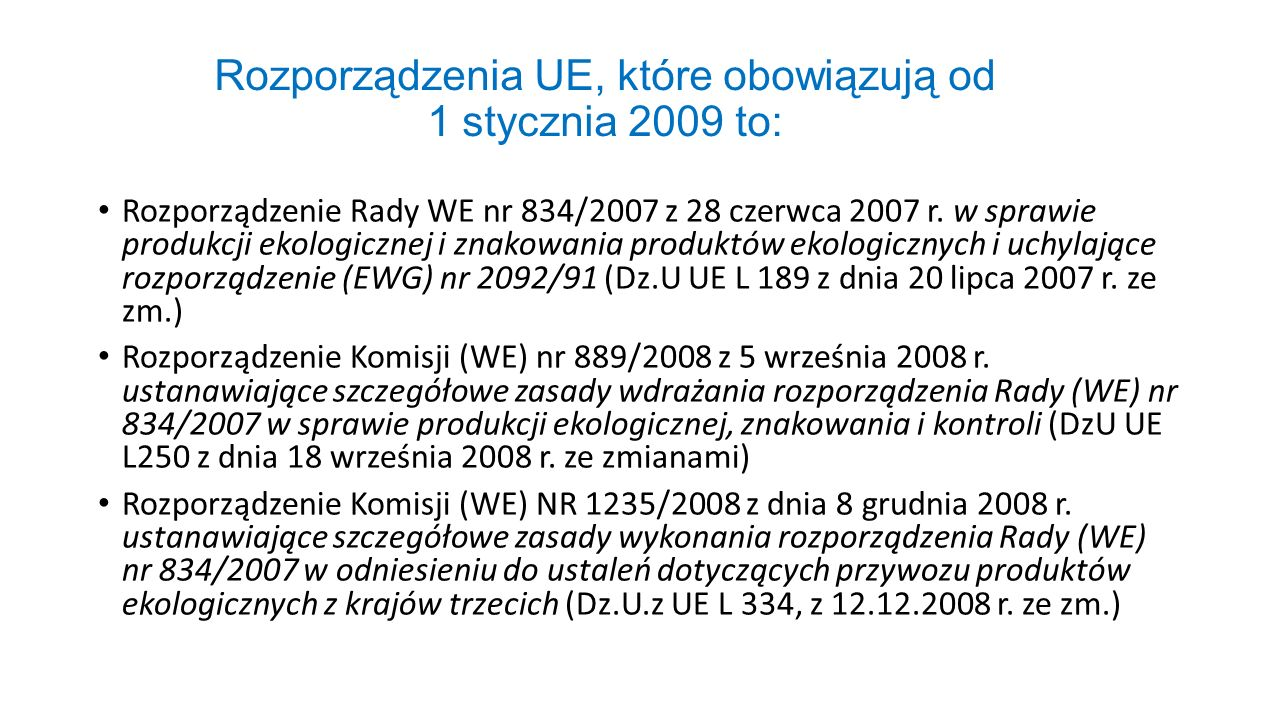 Rozporządzenia UE, które obowiązują od 1 stycznia 2009 to: