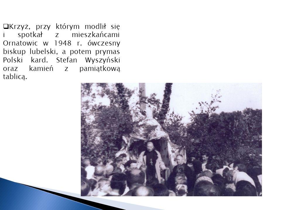 Krzyż, przy którym modlił się i spotkał z mieszkańcami Ornatowic w 1948 r.