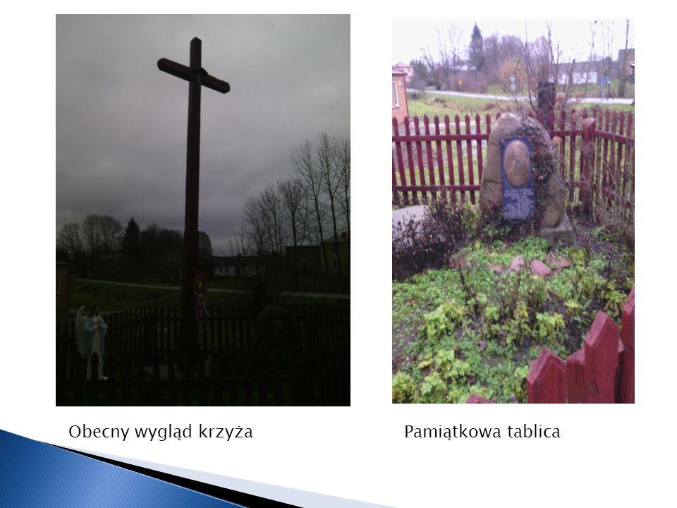 Obecny wygląd krzyża Pamiątkowa tablica