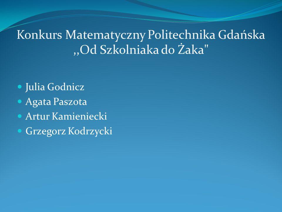 Konkurs Matematyczny Politechnika Gdańska ,,Od Szkolniaka do Żaka
