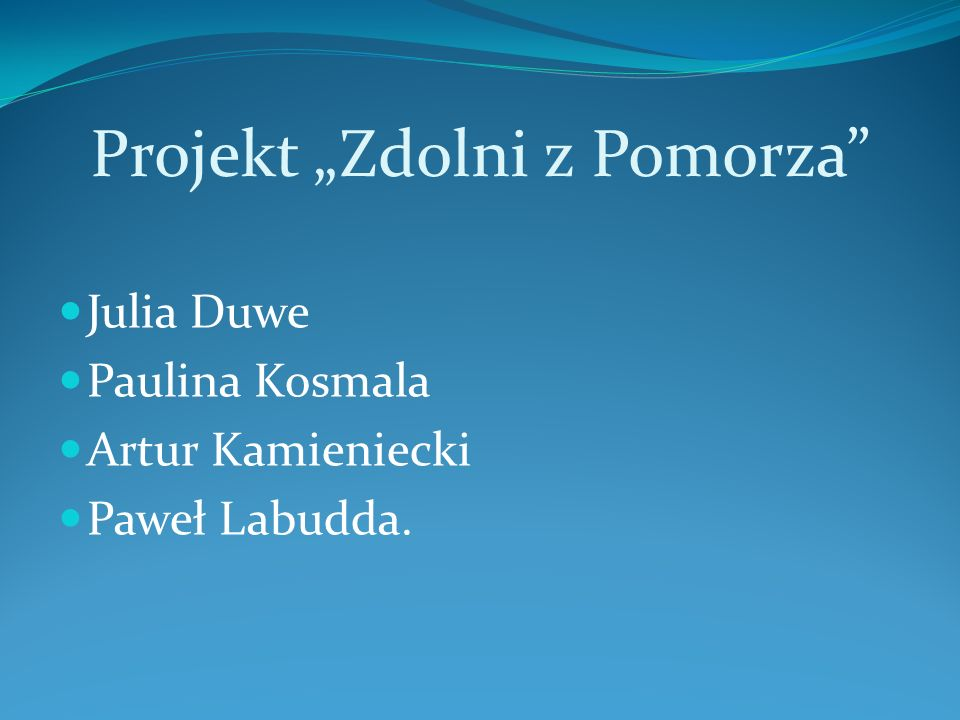 "Projekt ""Zdolni z Pomorza"