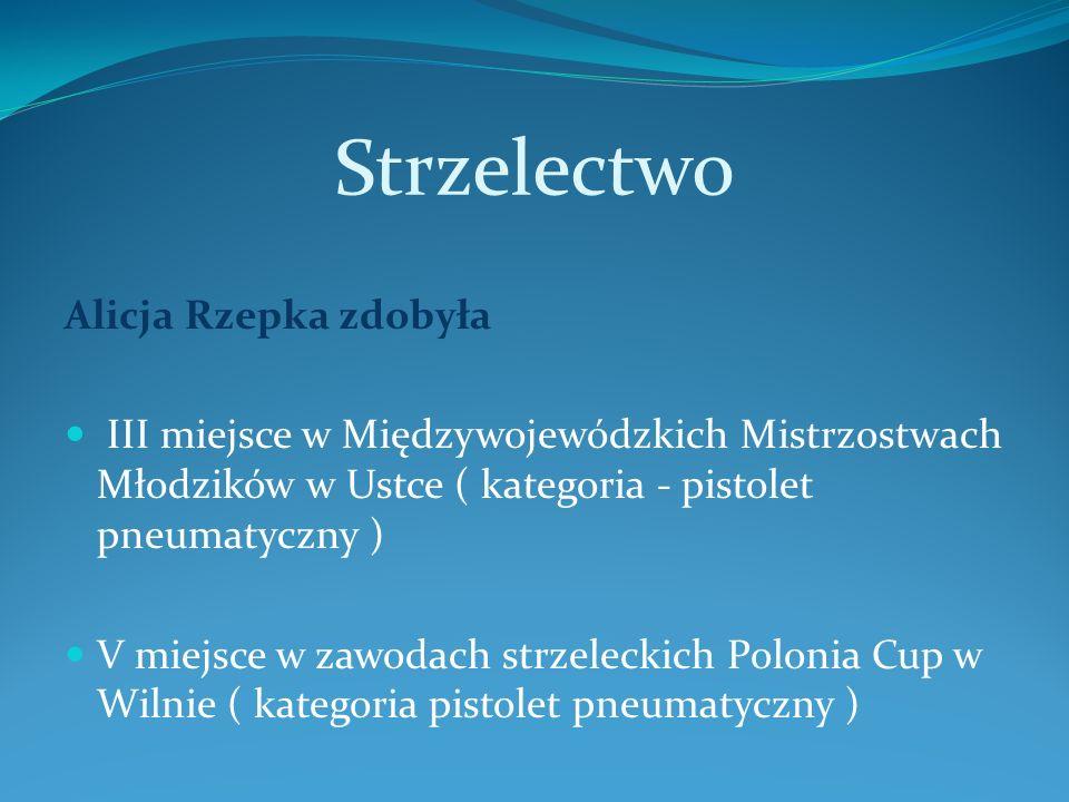 Strzelectwo Alicja Rzepka zdobyła