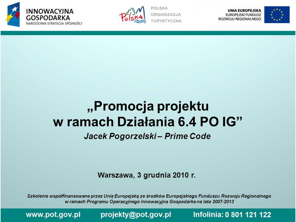 """""""Promocja projektu w ramach Działania 6.4 PO IG"""