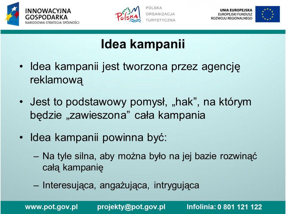 Idea kampanii Idea kampanii jest tworzona przez agencję reklamową