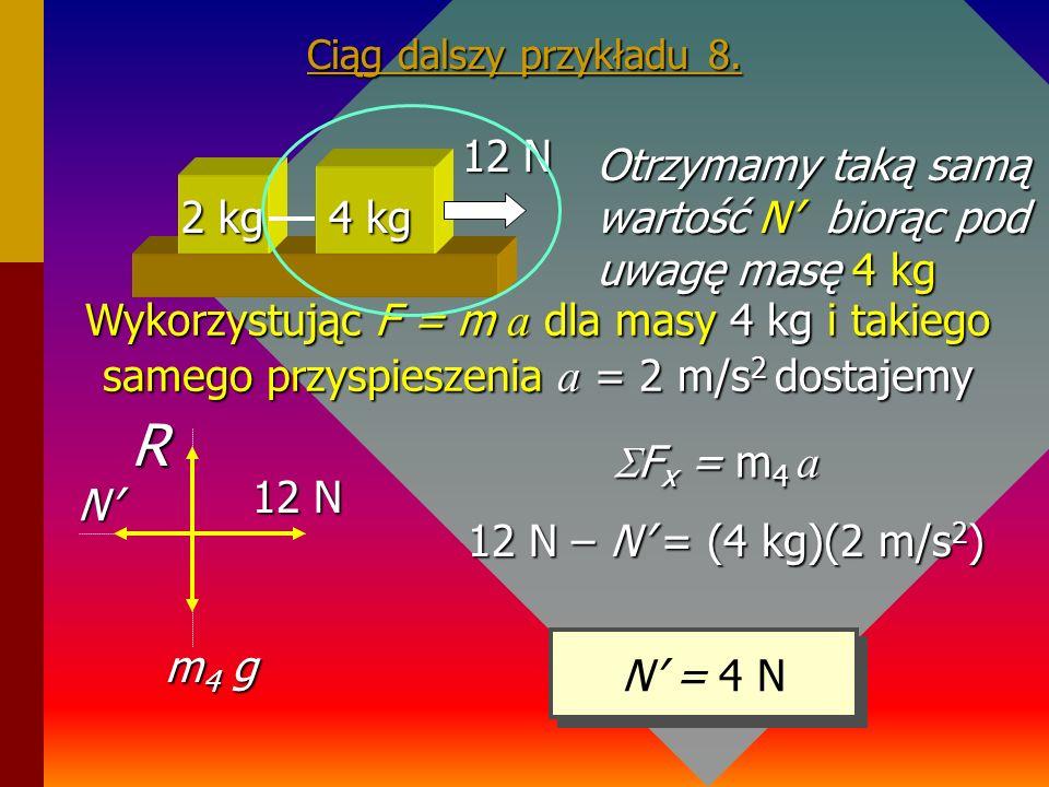 R 12 N Otrzymamy taką samą wartość N' biorąc pod uwagę masę 4 kg 2 kg
