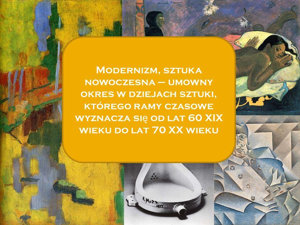 v Modernizm, sztuka nowoczesna – umowny okres w dziejach sztuki, którego ramy czasowe wyznacza się od lat 60 XIX wieku do lat 70 XX wieku.
