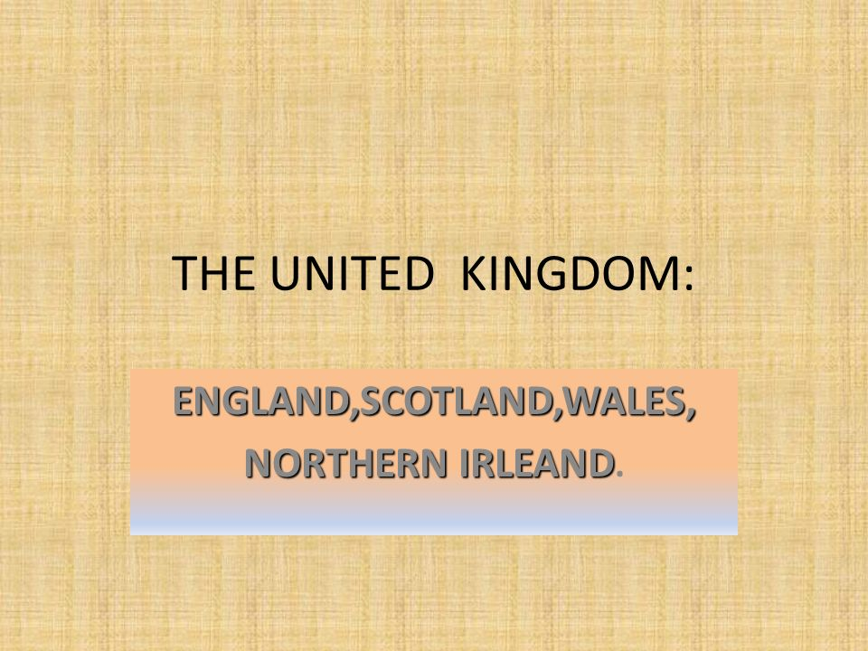 ENGLAND,SCOTLAND,WALES, NORTHERN IRLEAND.