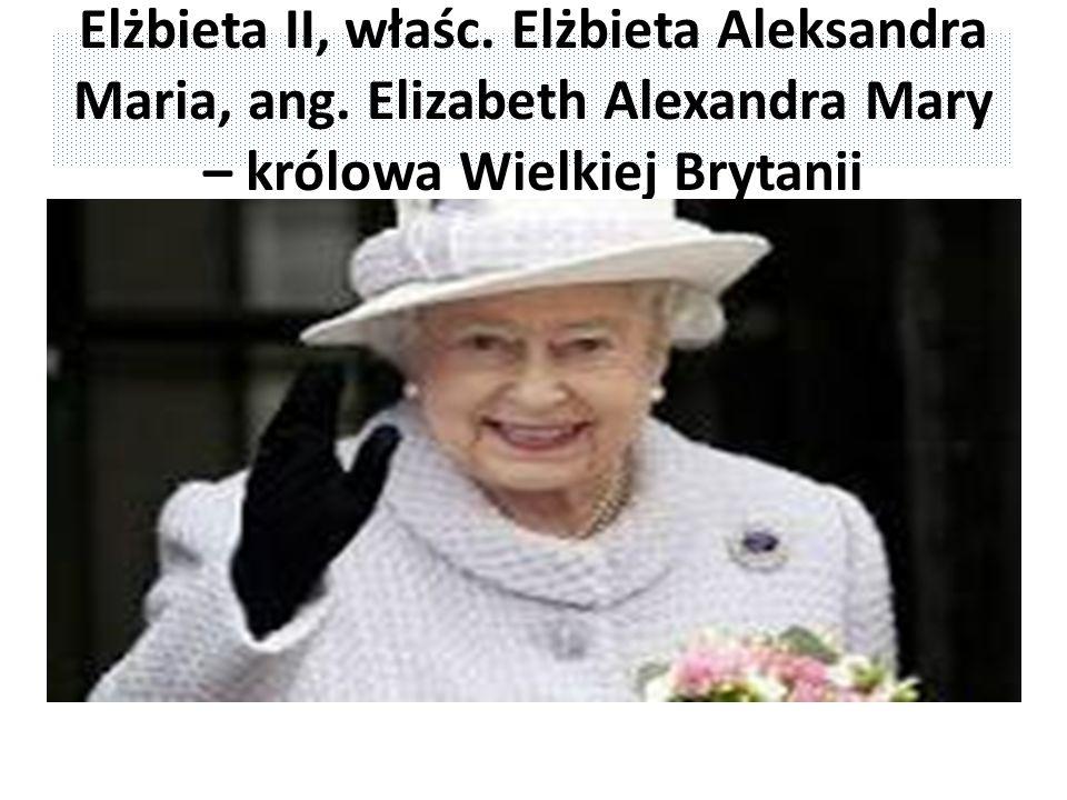 Elżbieta II, właśc. Elżbieta Aleksandra Maria, ang