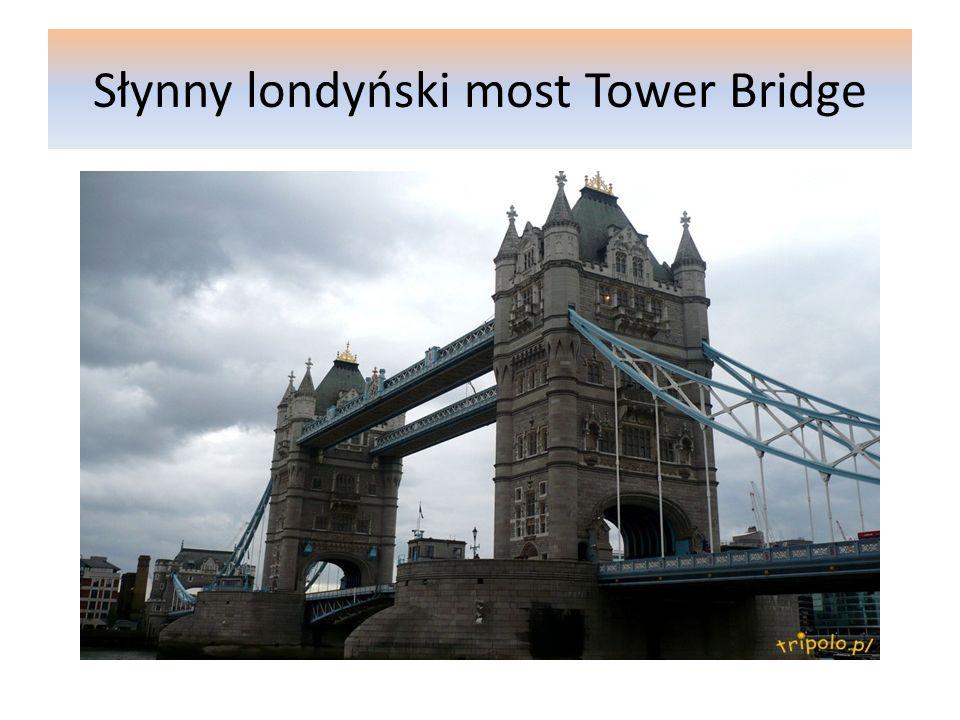 Słynny londyński most Tower Bridge