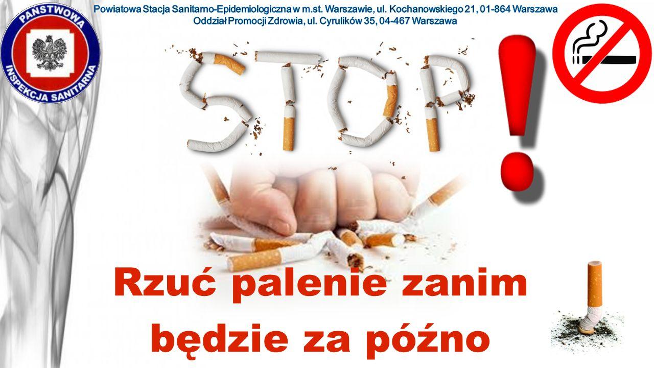 Rzuć palenie zanim będzie za późno