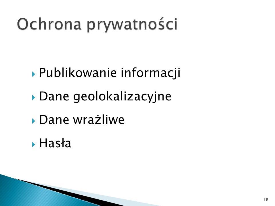 Ochrona prywatności Publikowanie informacji Dane geolokalizacyjne