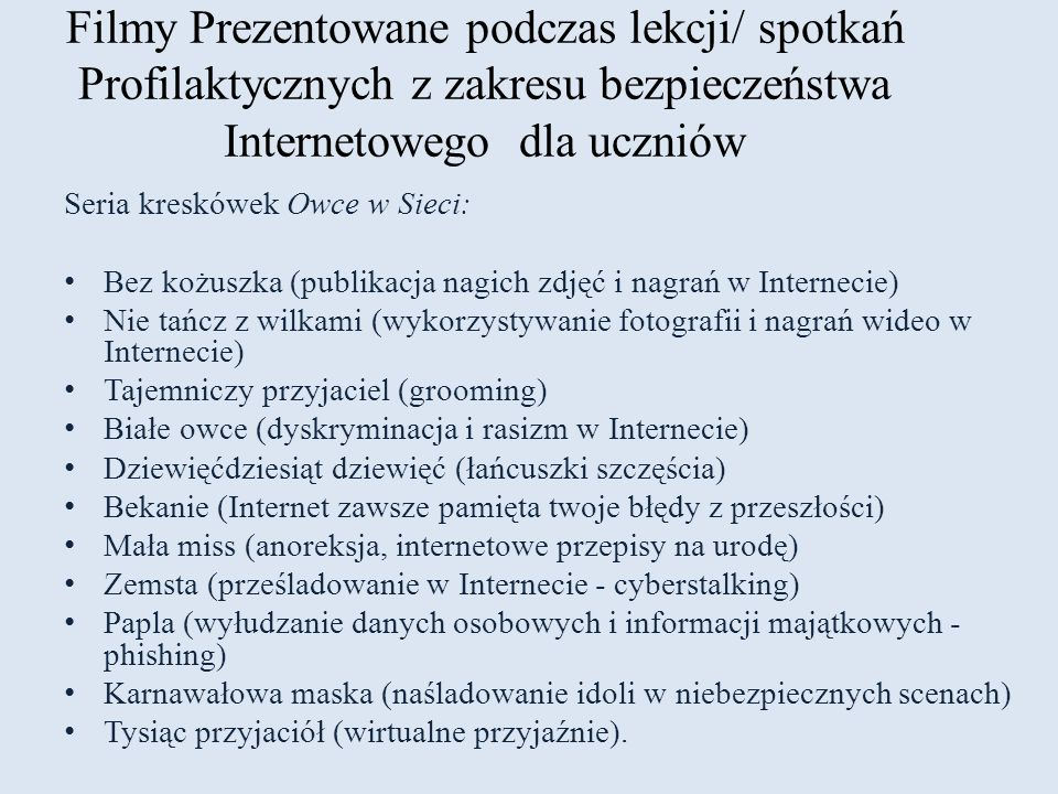 Filmy Prezentowane podczas lekcji/ spotkań Profilaktycznych z zakresu bezpieczeństwa Internetowego dla uczniów