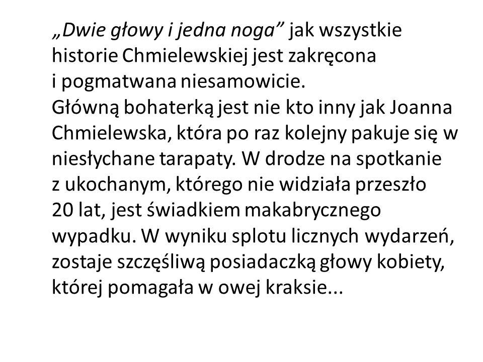 """""""Dwie głowy i jedna noga jak wszystkie historie Chmielewskiej jest zakręcona i pogmatwana niesamowicie."""