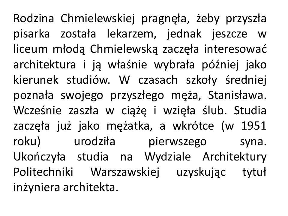Rodzina Chmielewskiej pragnęła, żeby przyszła pisarka została lekarzem, jednak jeszcze w liceum młodą Chmielewską zaczęła interesować architektura i ją właśnie wybrała później jako kierunek studiów.