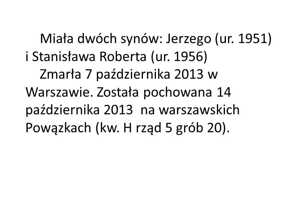 Miała dwóch synów: Jerzego (ur. 1951) i Stanisława Roberta (ur. 1956)