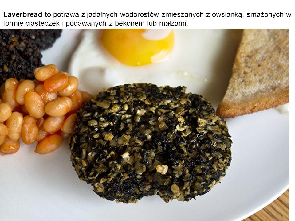Laverbread to potrawa z jadalnych wodorostów zmieszanych z owsianką, smażonych w formie ciasteczek i podawanych z bekonem lub małżami.