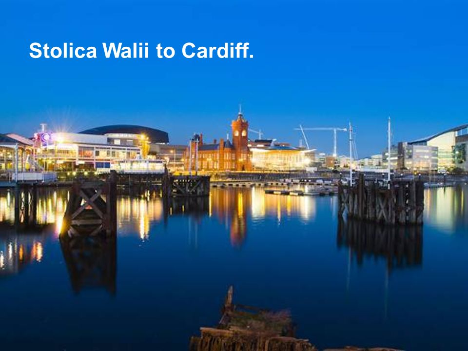Stolica Walii to Cardiff.