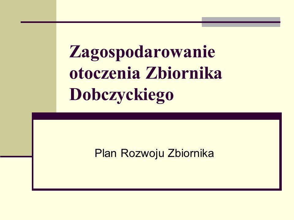 Zagospodarowanie otoczenia Zbiornika Dobczyckiego