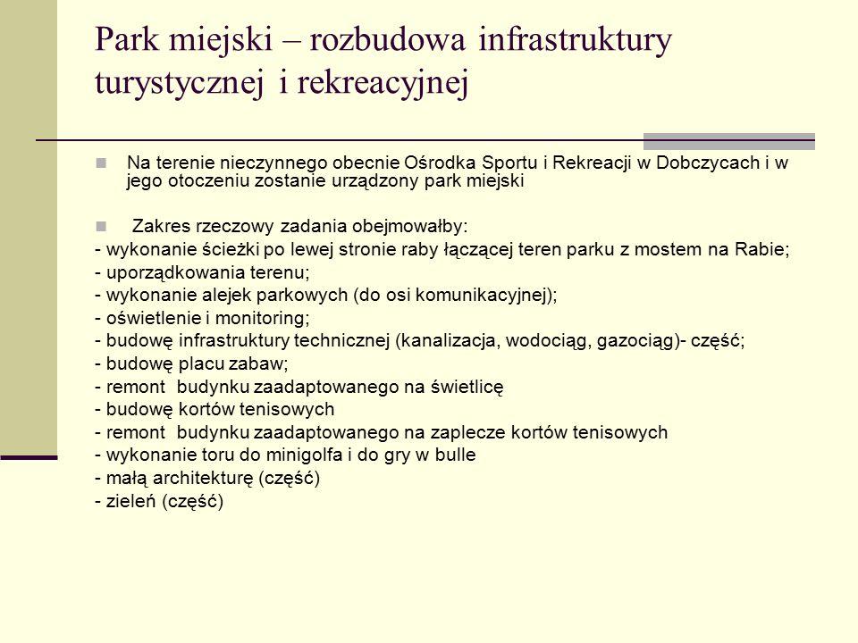 Park miejski – rozbudowa infrastruktury turystycznej i rekreacyjnej