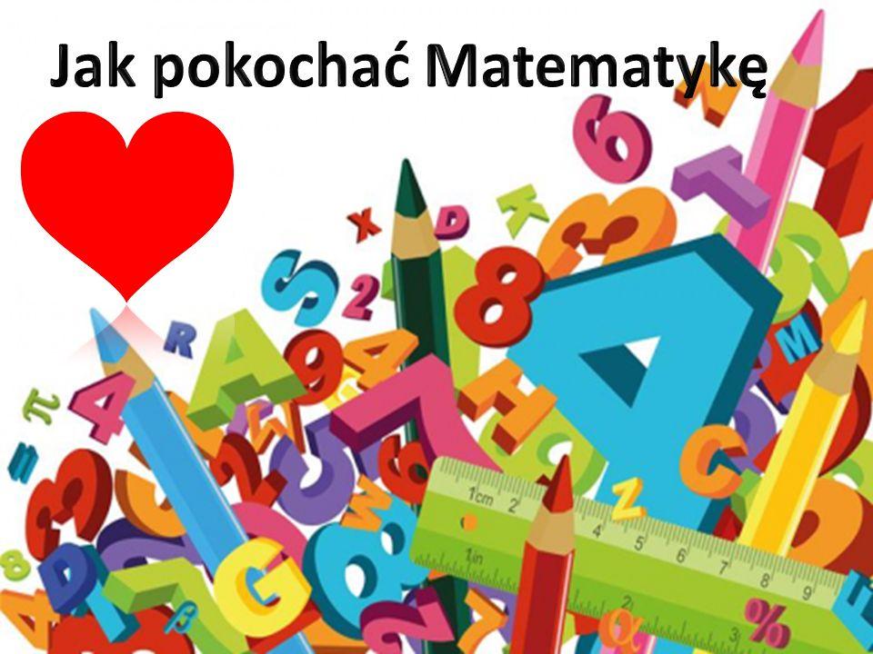 Jak pokochać Matematykę
