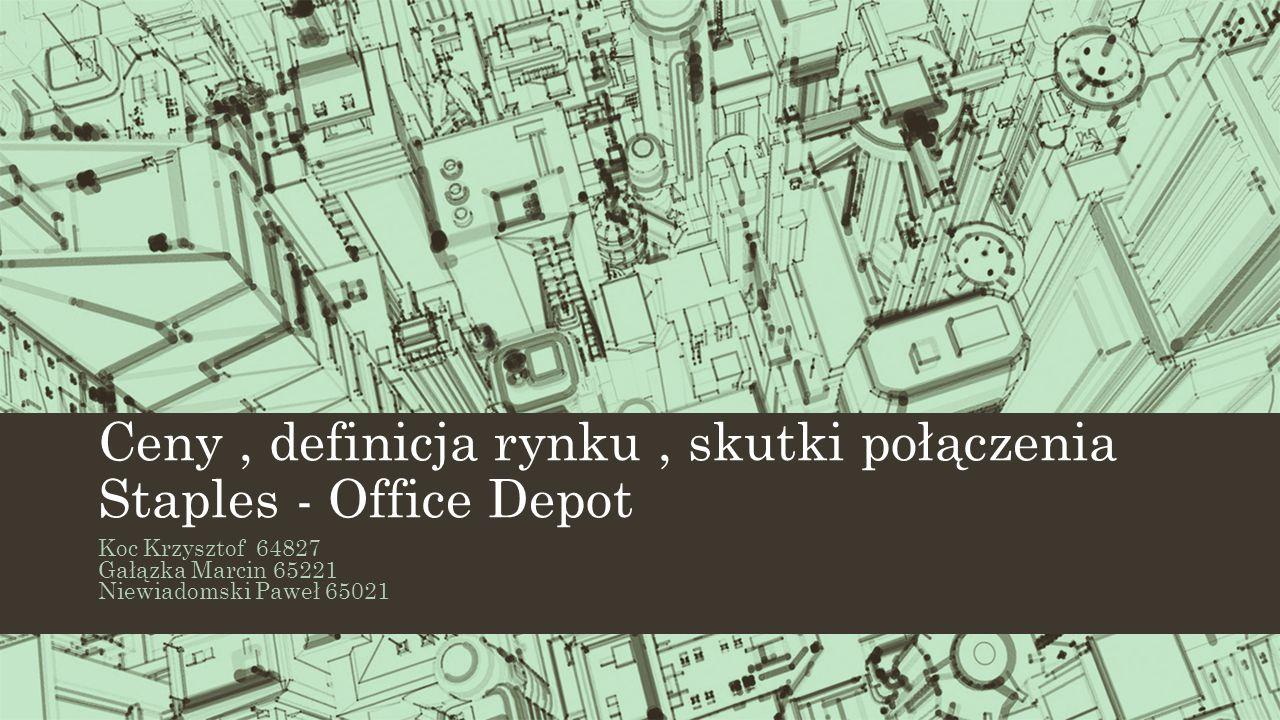 Ceny , definicja rynku , skutki połączenia Staples - Office Depot