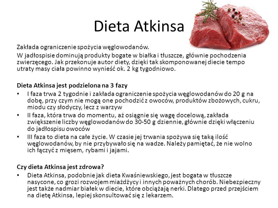 Dieta Atkinsa Zakłada ograniczenie spożycia węglowodanów.