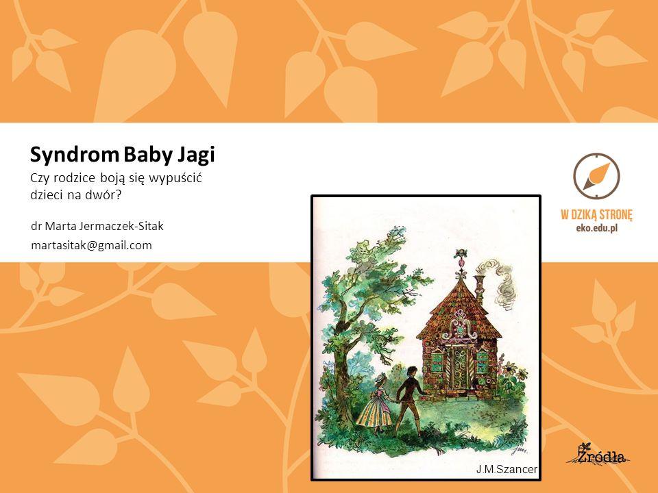 Syndrom Baby Jagi Czy rodzice boją się wypuścić dzieci na dwór