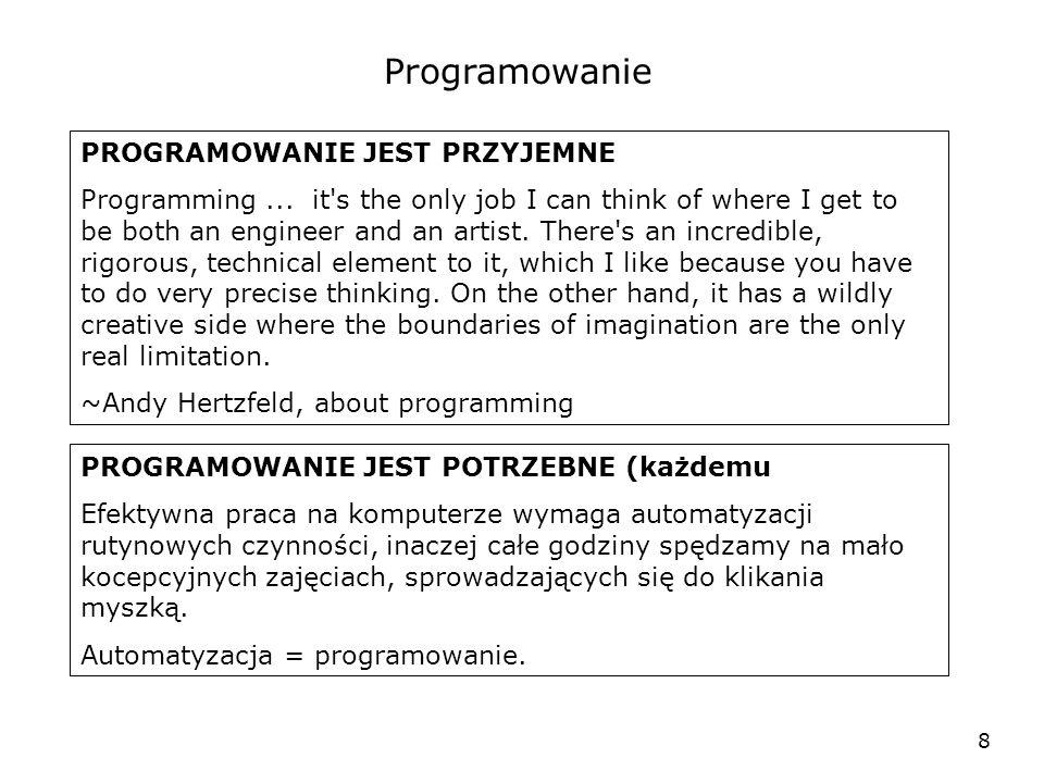 Programowanie PROGRAMOWANIE JEST PRZYJEMNE