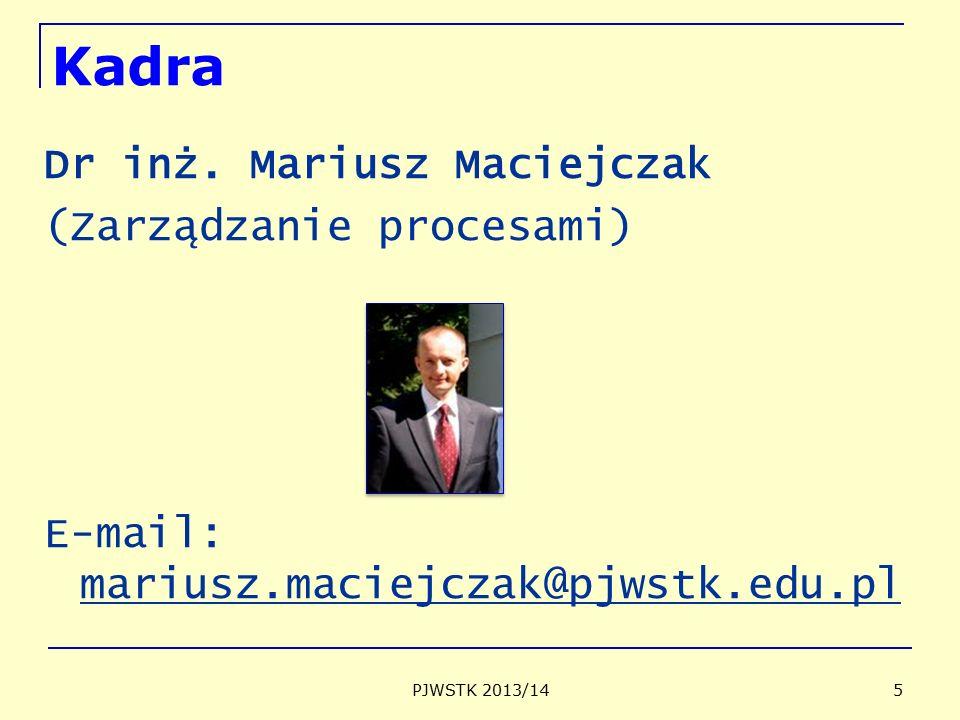 Kadra Dr inż. Mariusz Maciejczak (Zarządzanie procesami)