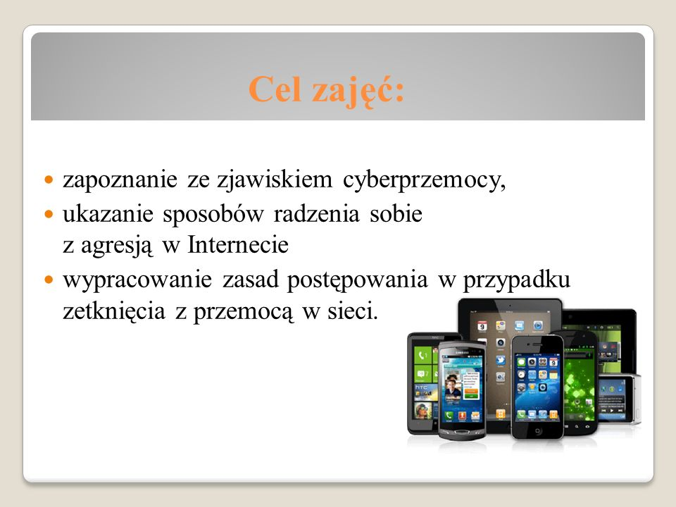 Cel zajęć: zapoznanie ze zjawiskiem cyberprzemocy,
