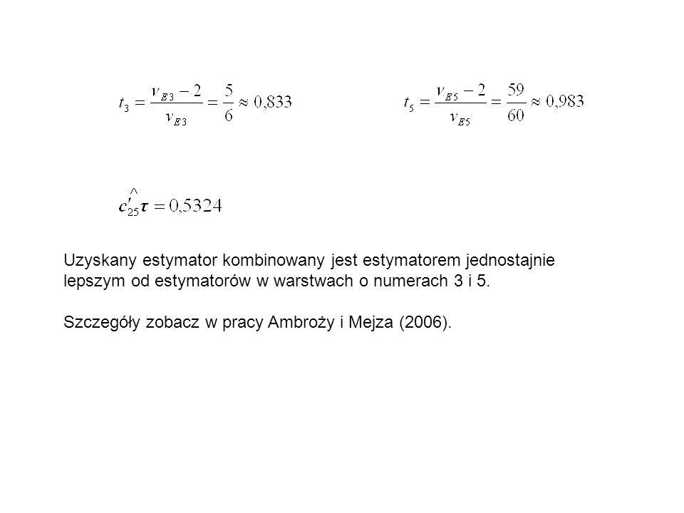 Uzyskany estymator kombinowany jest estymatorem jednostajnie lepszym od estymatorów w warstwach o numerach 3 i 5.