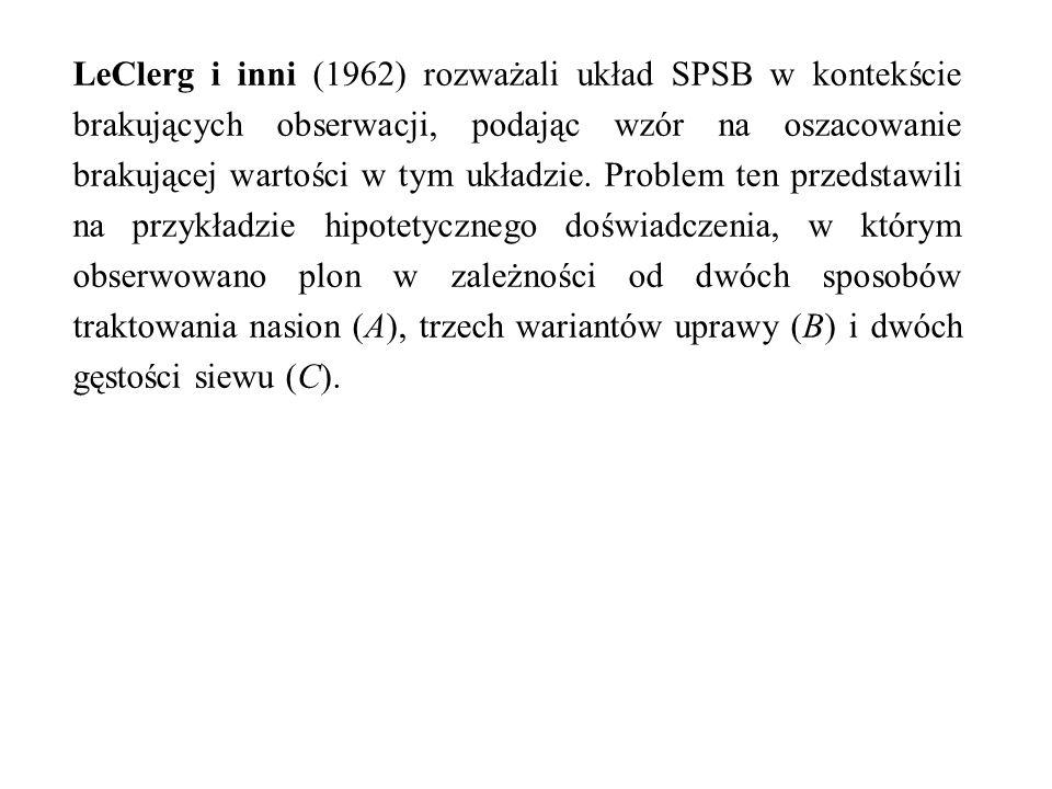 LeClerg i inni (1962) rozważali układ SPSB w kontekście brakujących obserwacji, podając wzór na oszacowanie brakującej wartości w tym układzie.