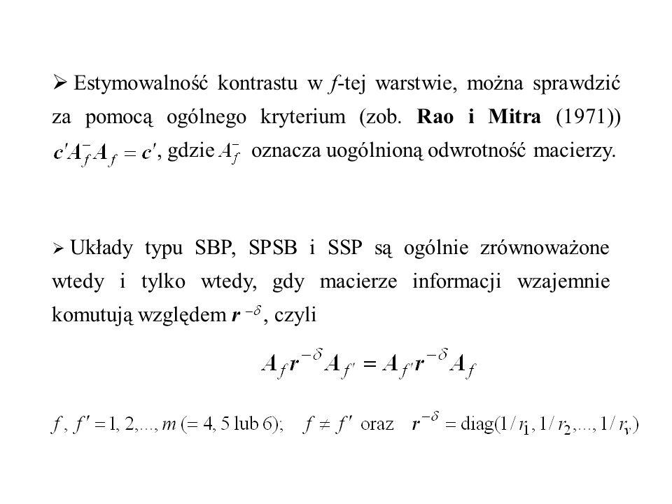 Estymowalność kontrastu w f-tej warstwie, można sprawdzić za pomocą ogólnego kryterium (zob. Rao i Mitra (1971)) , gdzie oznacza uogólnioną odwrotność macierzy.