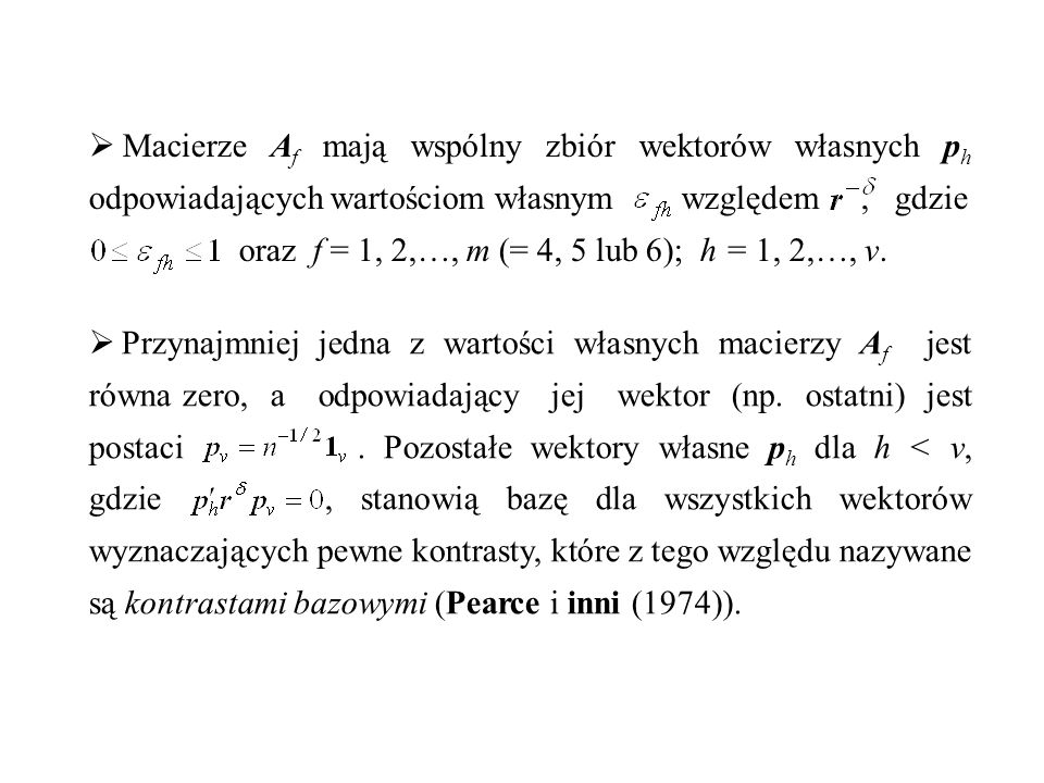 Macierze Af mają wspólny zbiór wektorów własnych ph odpowiadających wartościom własnym względem , gdzie