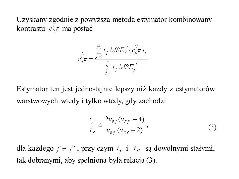 Uzyskany zgodnie z powyższą metodą estymator kombinowany kontrastu ma postać