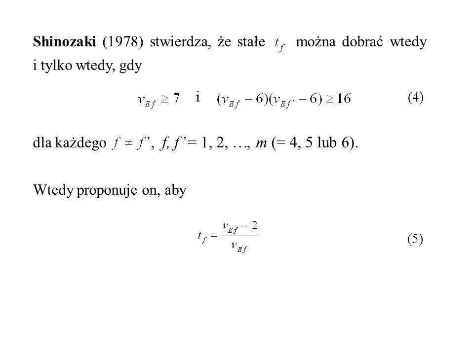 Shinozaki (1978) stwierdza, że stałe można dobrać wtedy i tylko wtedy, gdy