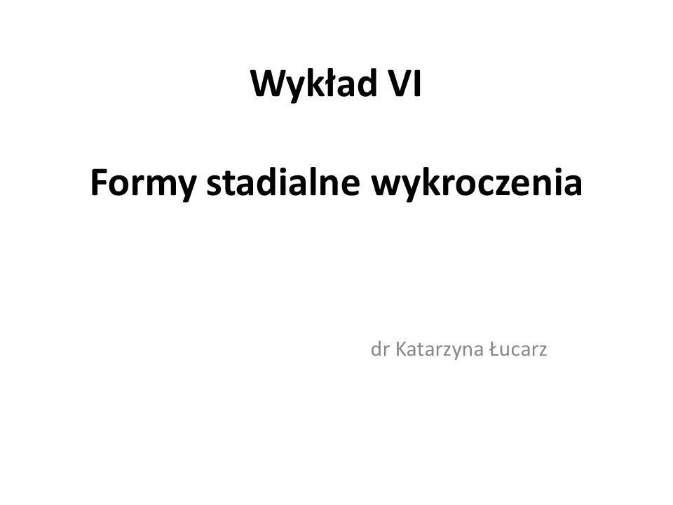 Wykład VI Formy stadialne wykroczenia