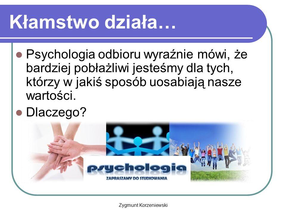 Kłamstwo działa… Psychologia odbioru wyraźnie mówi, że bardziej pobłażliwi jesteśmy dla tych, którzy w jakiś sposób uosabiają nasze wartości.
