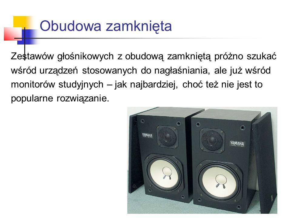 Obudowa zamknięta Zestawów głośnikowych z obudową zamkniętą próżno szukać. wśród urządzeń stosowanych do nagłaśniania, ale już wśród.