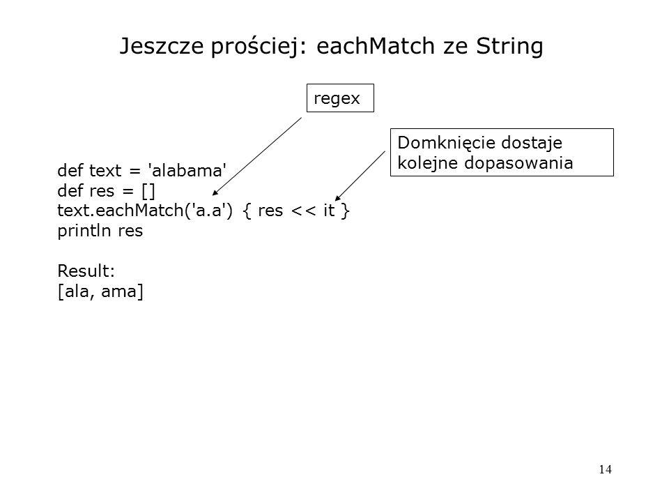Jeszcze prościej: eachMatch ze String