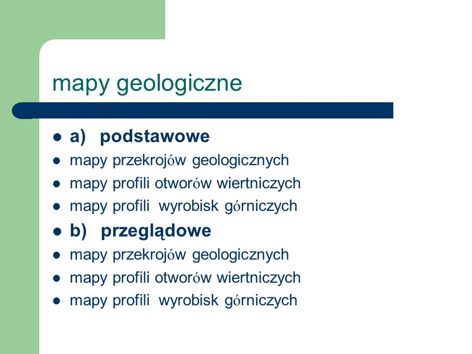 mapy geologiczne a) podstawowe b) przeglądowe